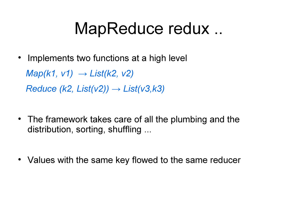 MapReduce redux ..  Implements two functions a...