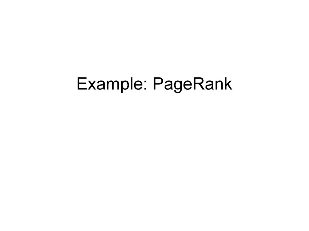 Example: PageRank