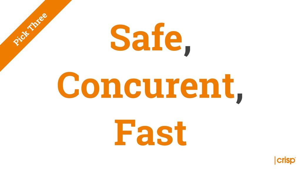 Safe, Concurent, Fast Pick Three