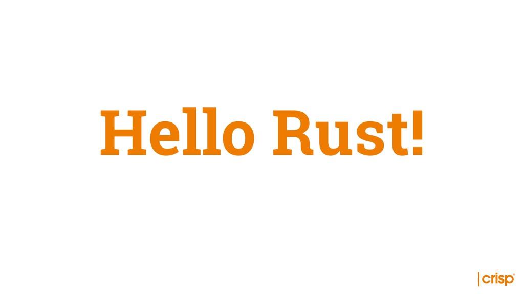Hello Rust!