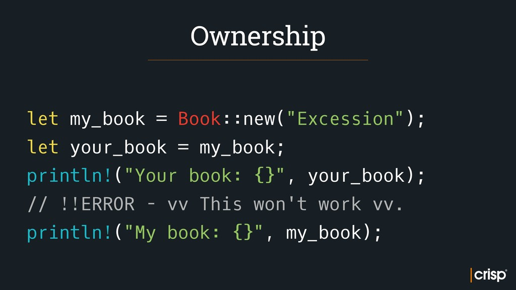 "let my_book = Book::new(""Excession""); let your_..."