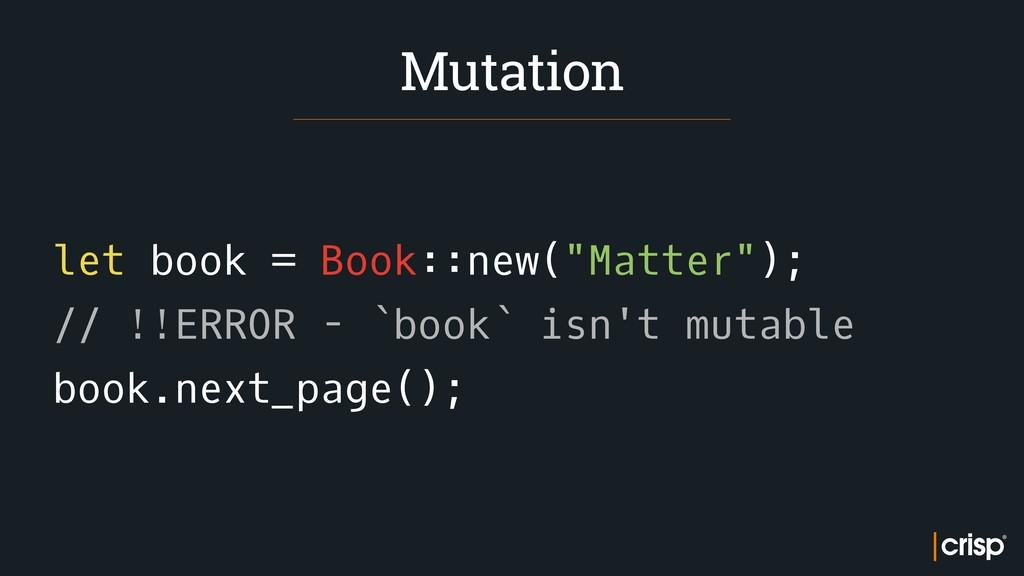 """let book = Book::new(""""Matter""""); // !!ERROR - `b..."""