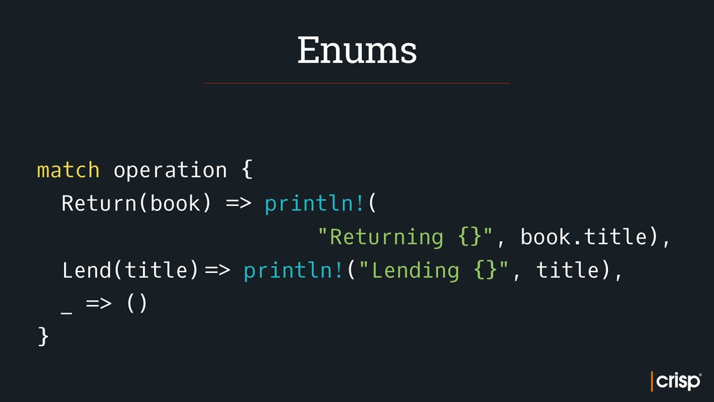"match operation { Return(book) => println!( ""..."