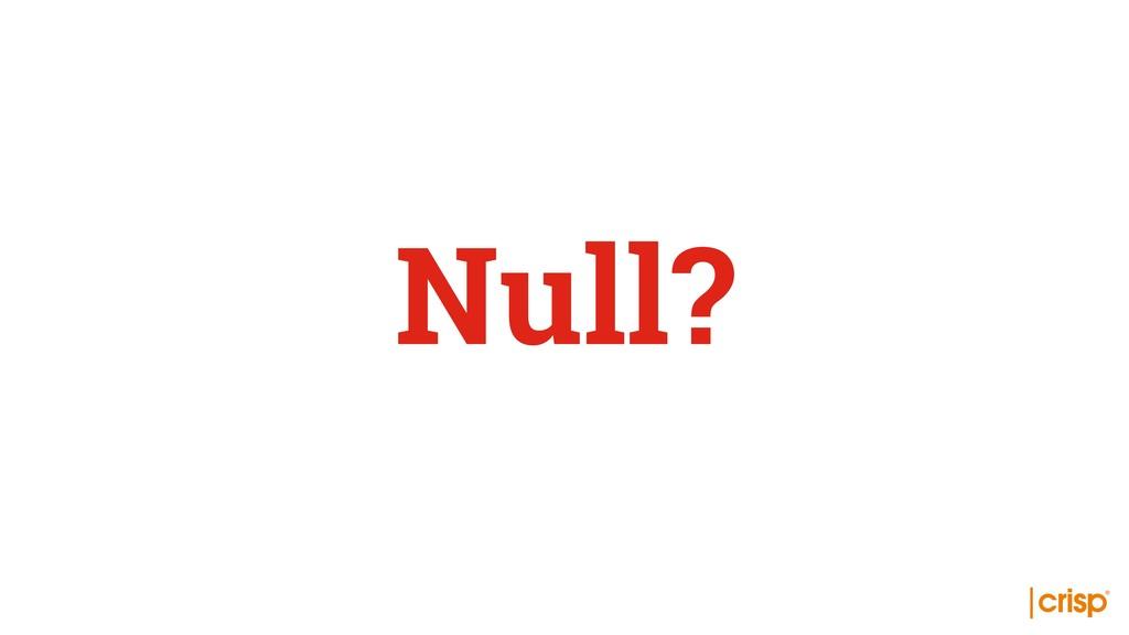 Null?