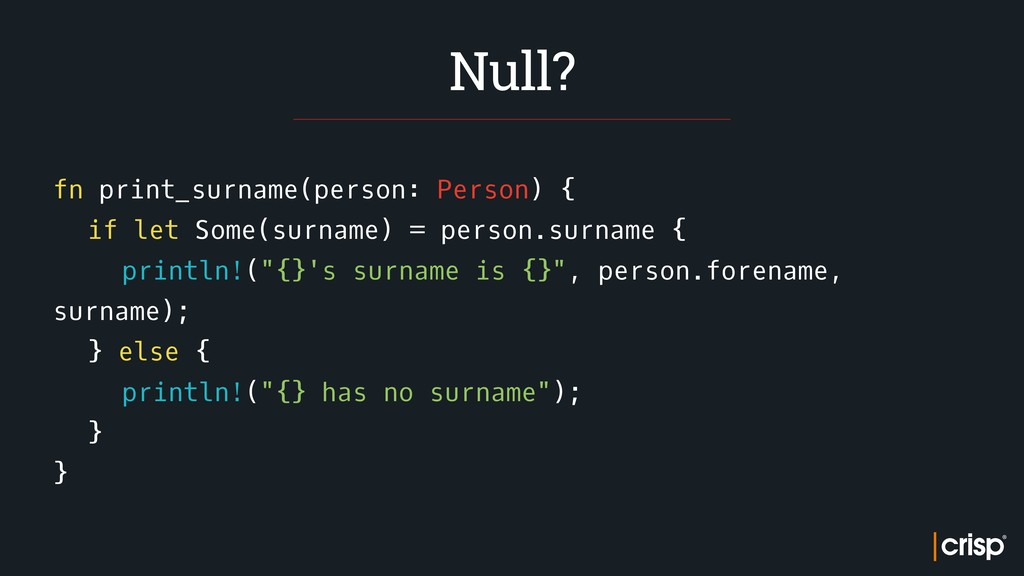 fn print_surname(person: Person) { if let Some(...