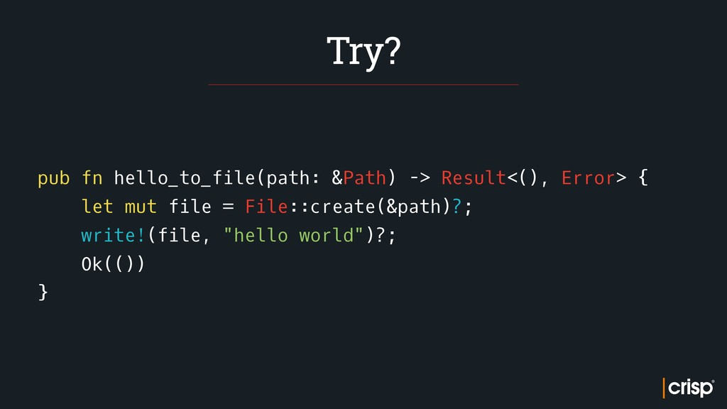 pub fn hello_to_file(path: &Path) -> Result<(),...