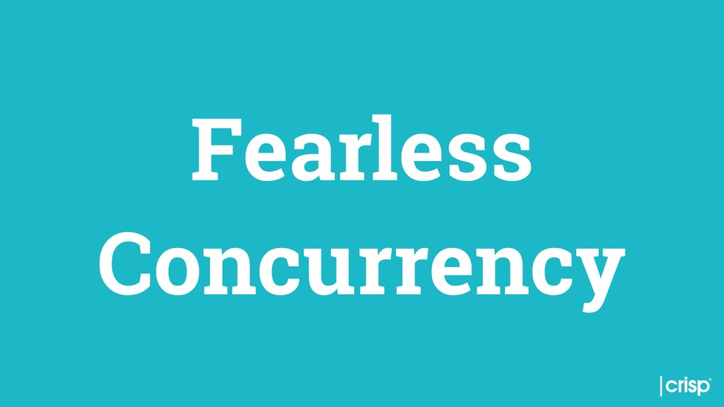 Fearless Concurrency