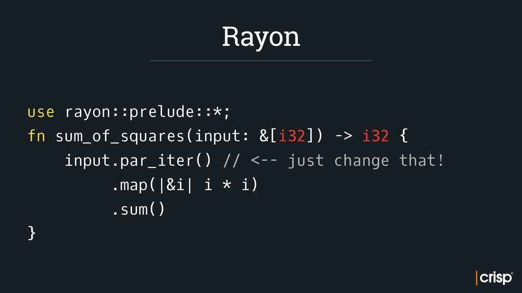 use rayon::prelude::*; fn sum_of_squares(input:...