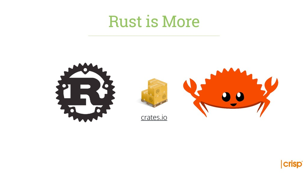 crates.io Rust is More