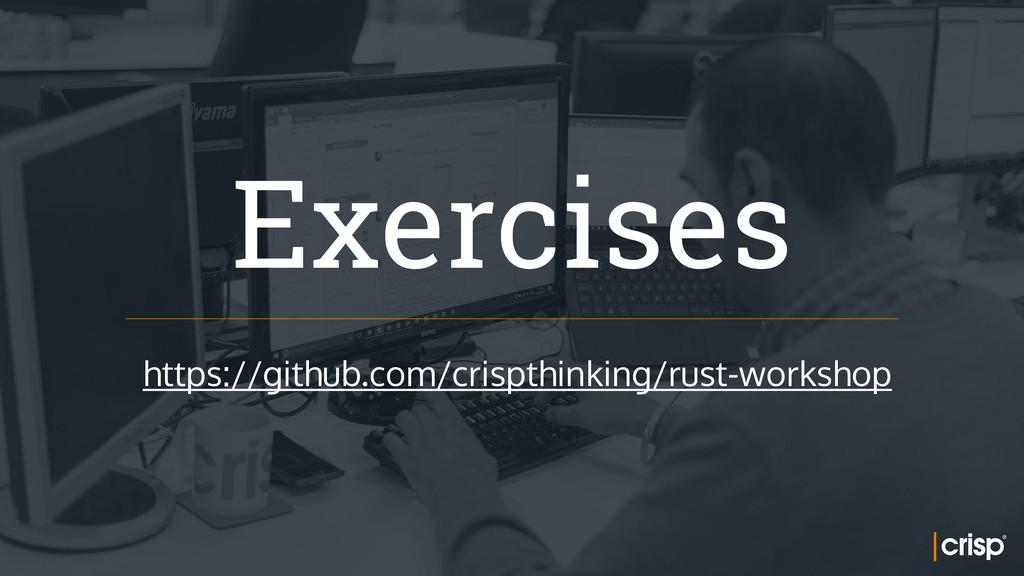Exercises https://github.com/crispthinking/rust...