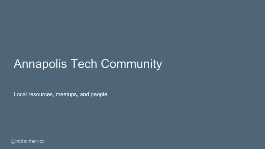 @nathenharvey Annapolis Tech Community Local re...