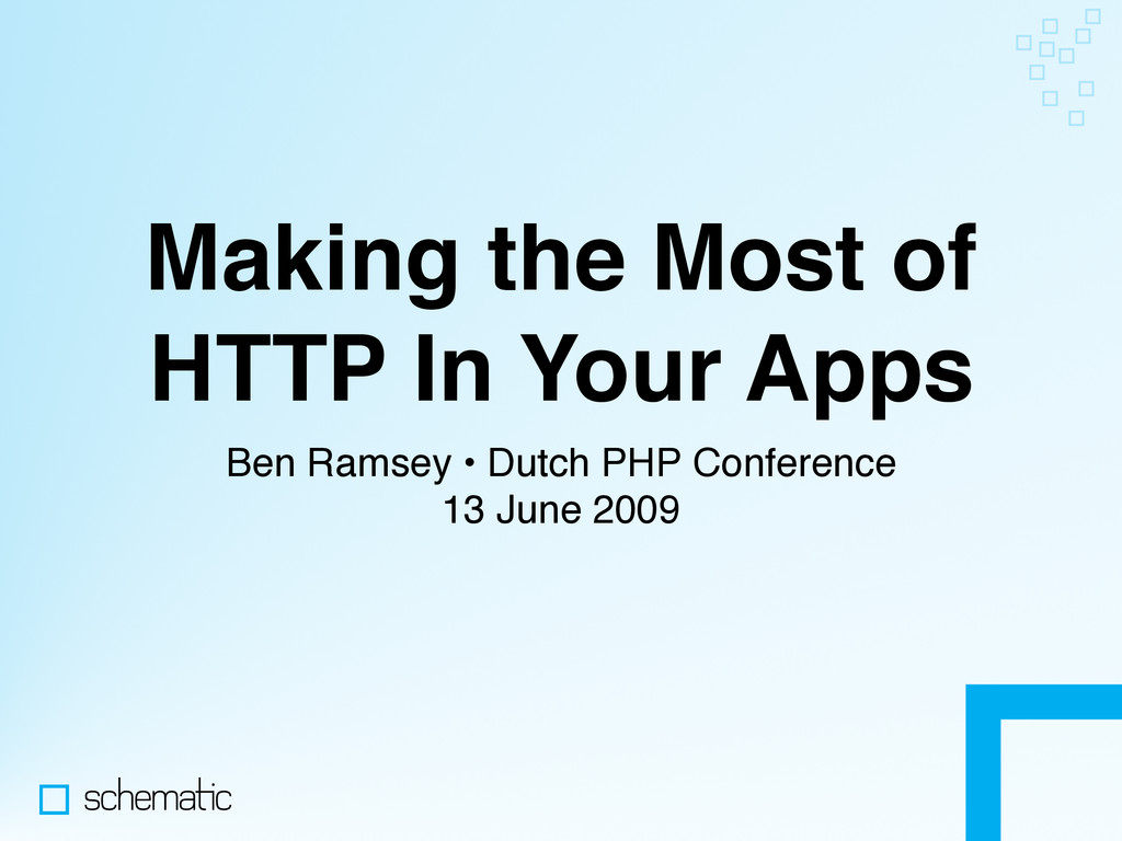 Making the Most of HTTP In Your Apps Ben Ramsey...