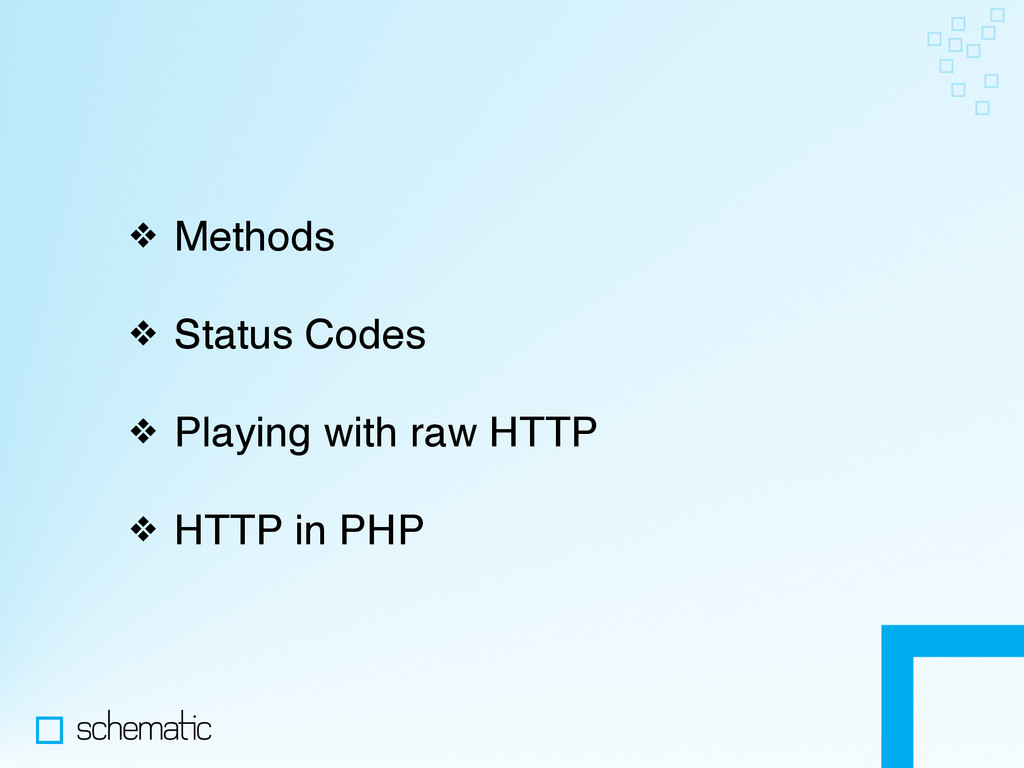 ❖ Methods ❖ Status Codes ❖ Playing with raw HTT...