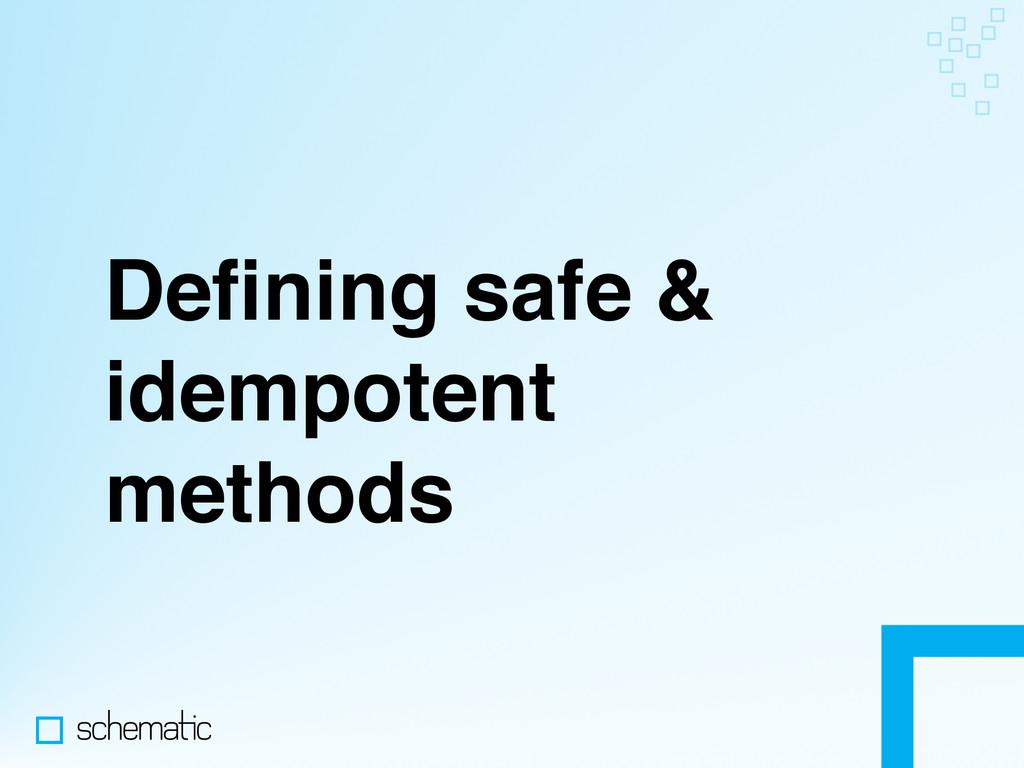 Defining safe & idempotent methods