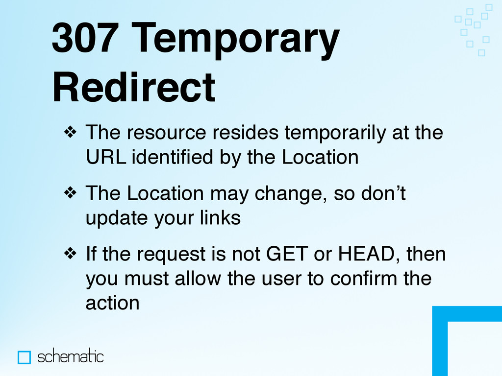 307 Temporary Redirect ❖ The resource resides t...