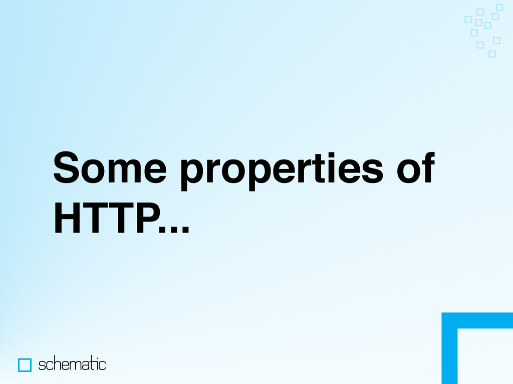 Some properties of HTTP...