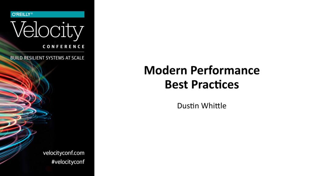 Modern Performance Best Prac0ces Dus$n Whi*le