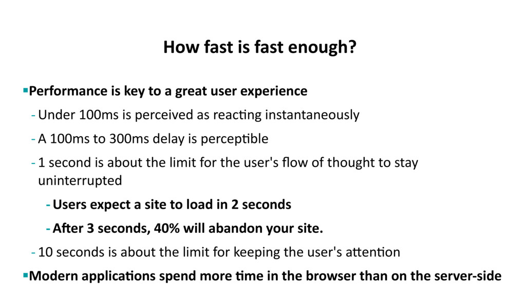 How fast is fast enough? §Performance is key to...