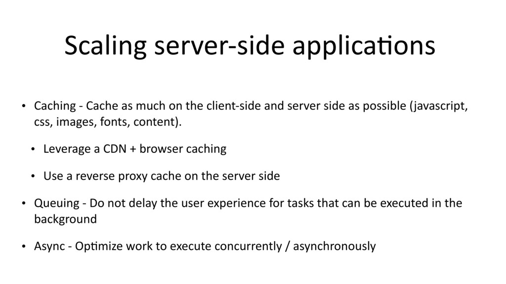 Scaling server-side applica$ons • Caching - Cac...