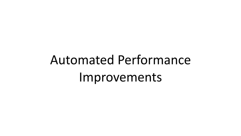 Automated Performance Improvements