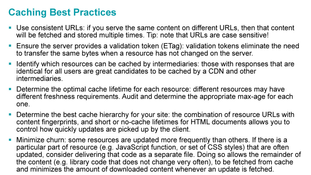 Caching Best Practices § Use consistent URLs: i...