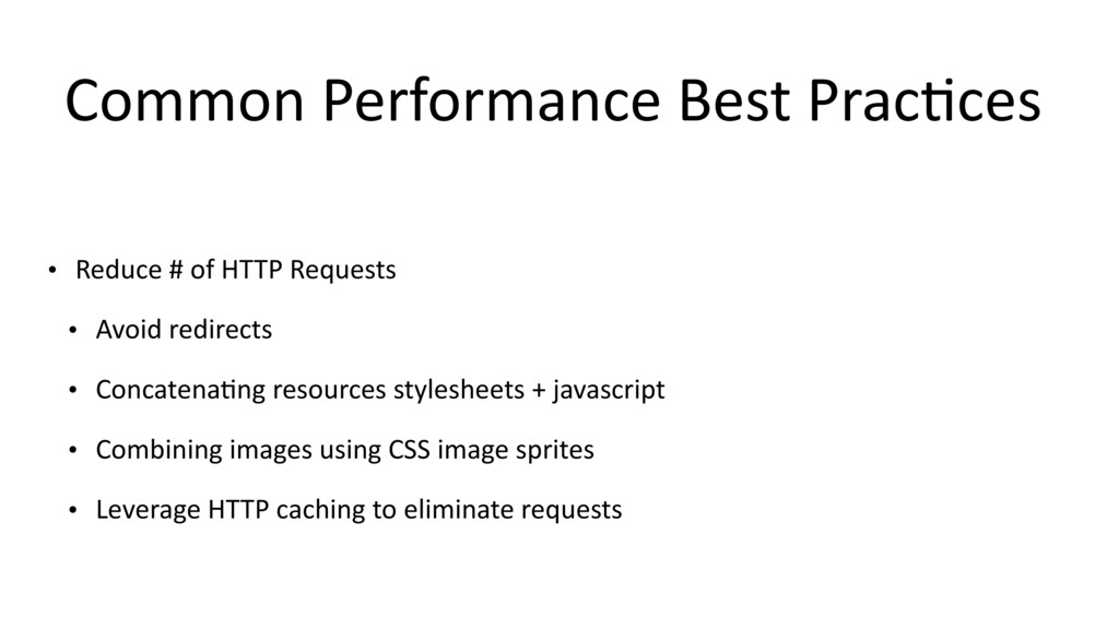 Common Performance Best Prac$ces • Reduce # of ...