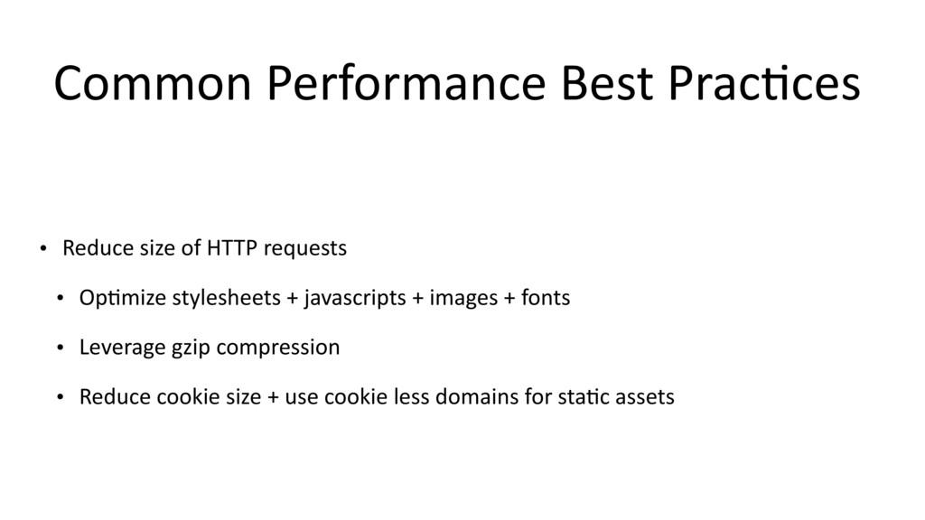 Common Performance Best Prac$ces • Reduce size ...