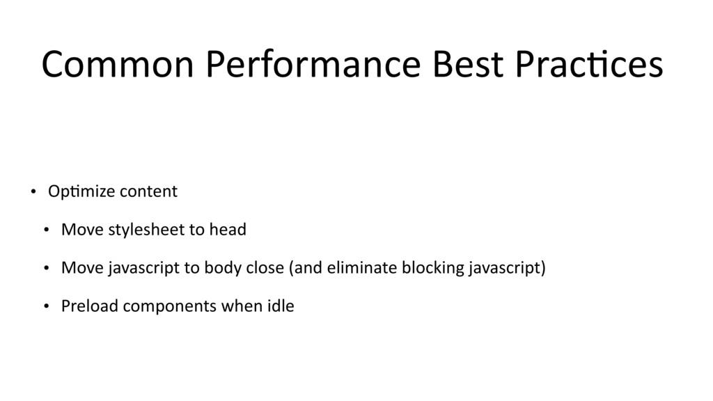 Common Performance Best Prac$ces • Op$mize cont...