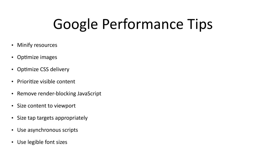 Google Performance Tips • Minify resources • Op...