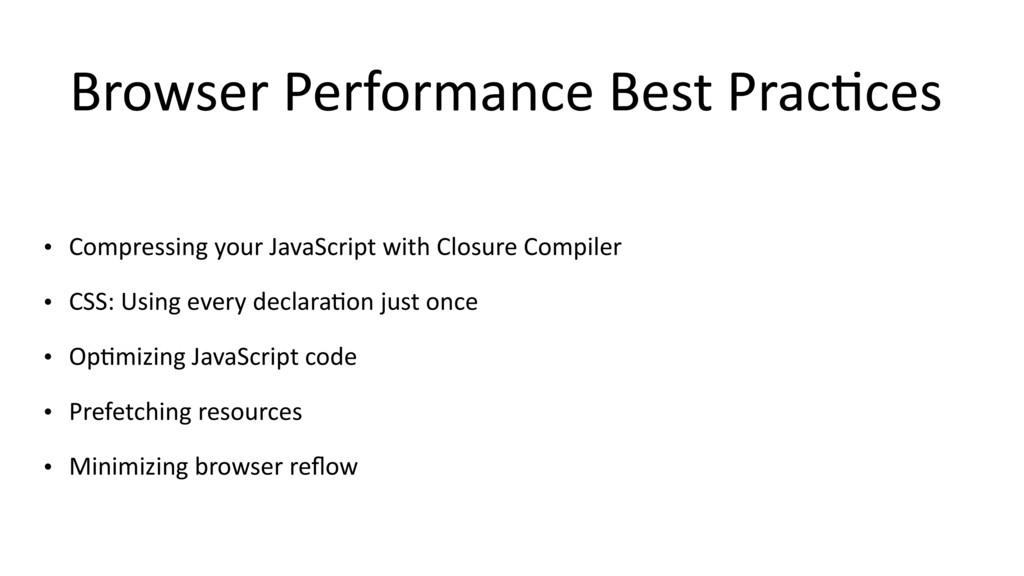 Browser Performance Best Prac$ces • Compressing...