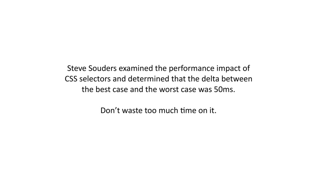 Steve Souders examined the performance impact o...