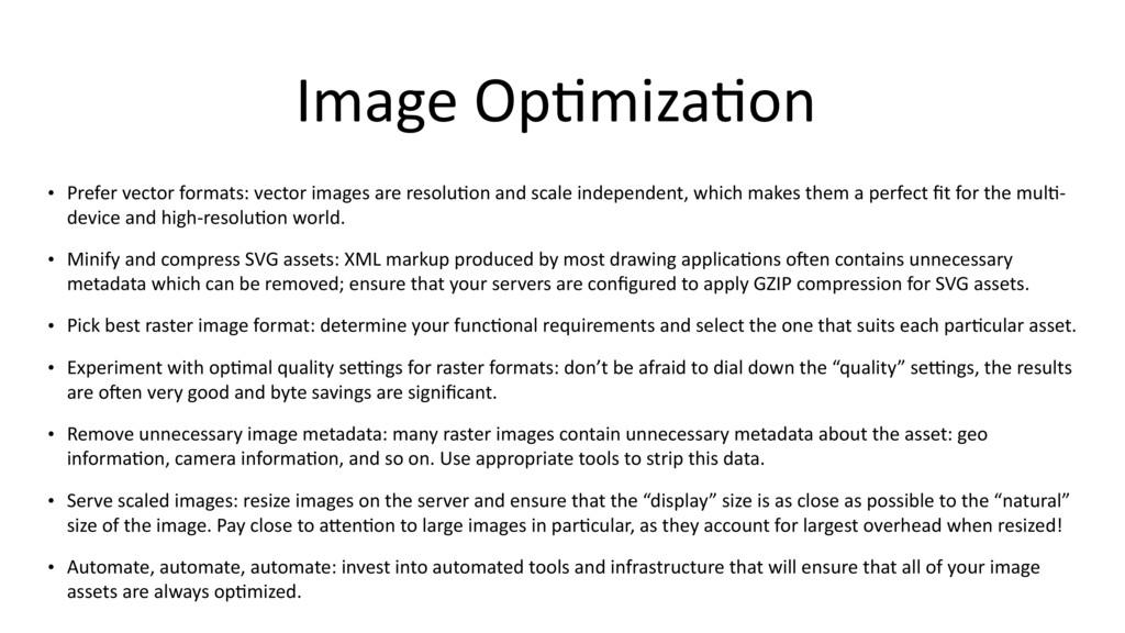 Image Op$miza$on • Prefer vector formats: vecto...