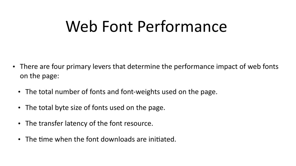 Web Font Performance • There are four primary l...