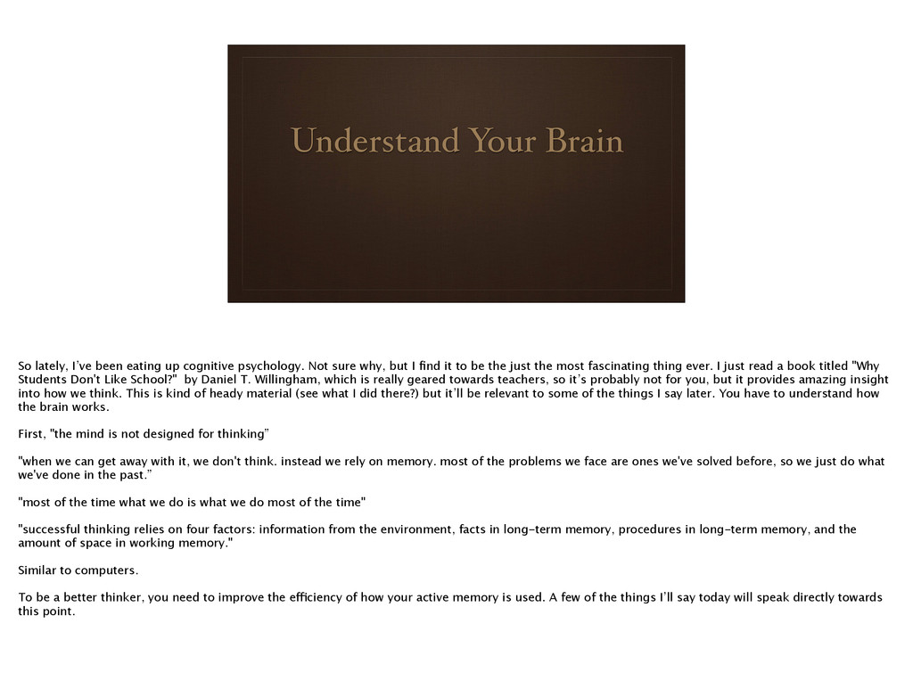 Understand Your Brain So lately, I've been eati...