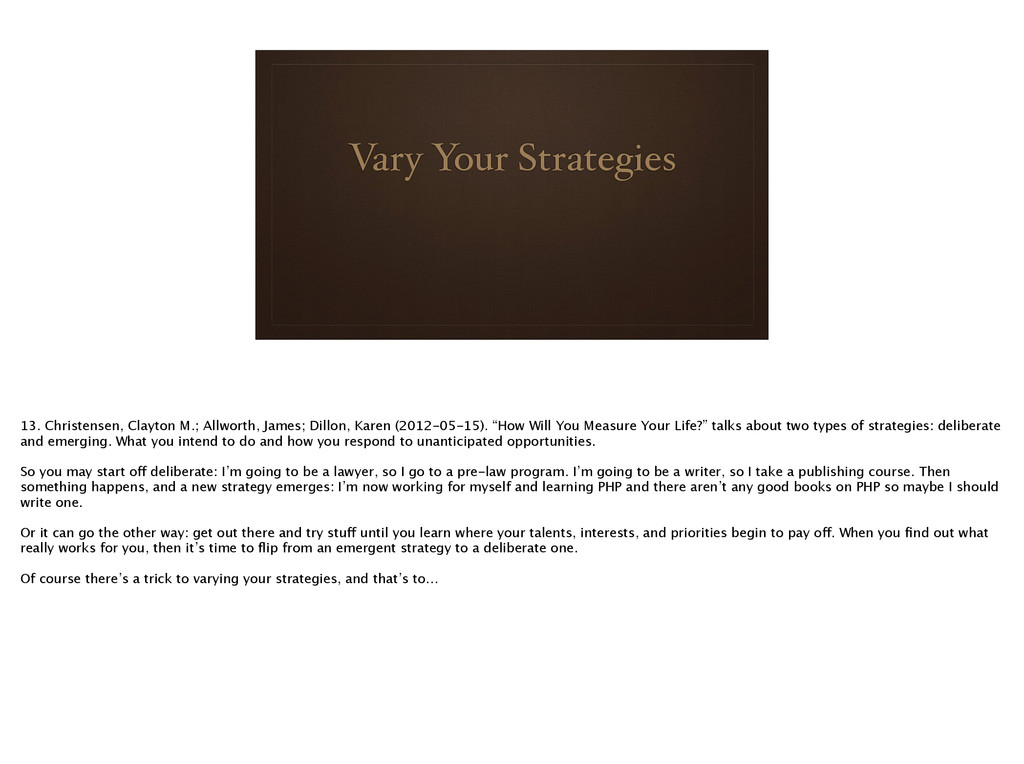 Vary Your Strategies ! 13. Christensen, Clayton...