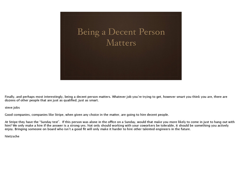 Being a Decent Person Matters Finally, and perh...