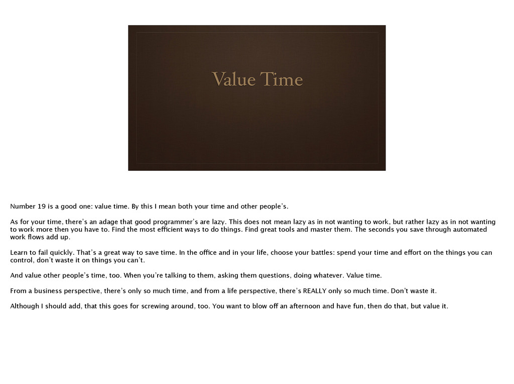 Value Time Number 19 is a good one: value time....