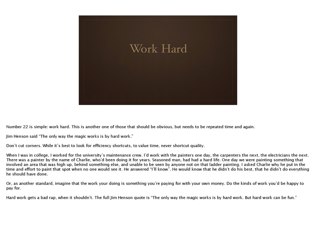 Work Hard Number 22 is simple: work hard. This ...