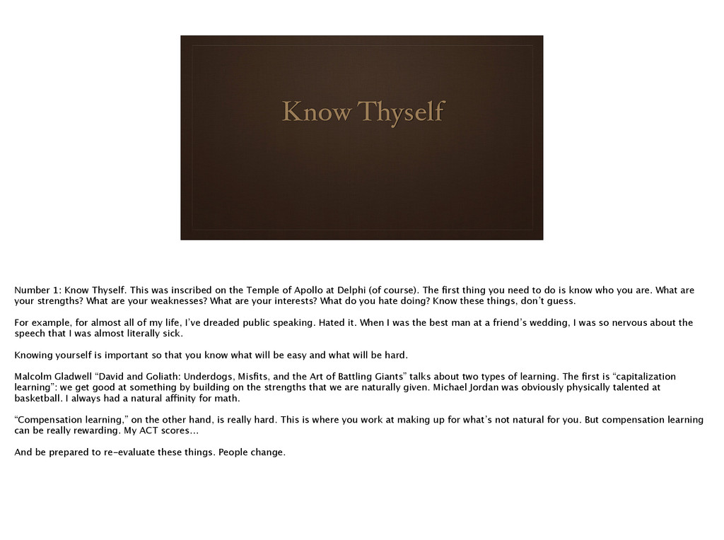 Know Thyself Number 1: Know Thyself. This was i...
