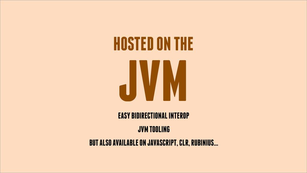 JVM HOSTED ON THE EASY BIDIRECTIONAL INTEROP BU...