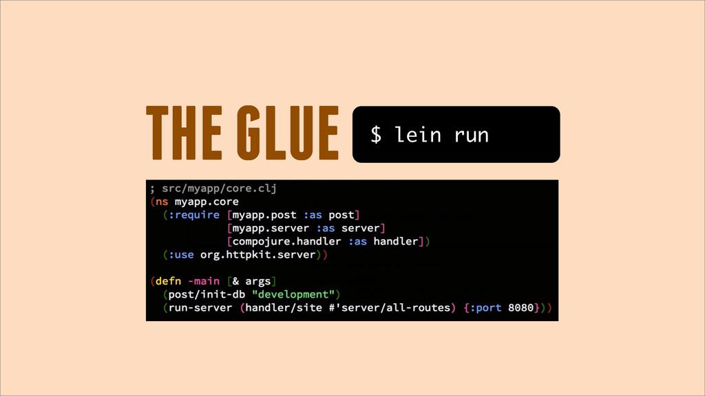 THE GLUE $ lein run