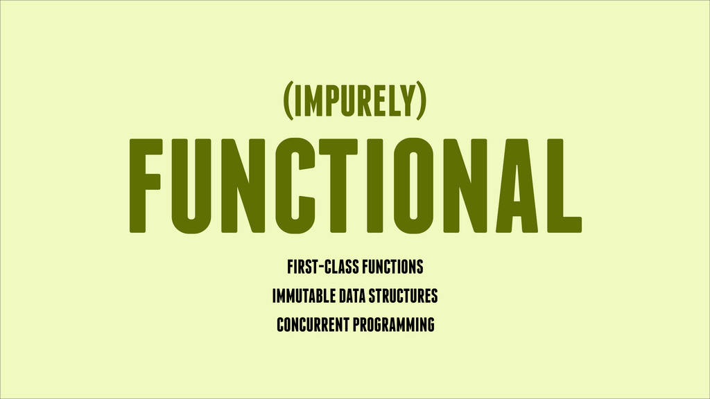FUNCTIONAL (IMPURELY) FIRST-CLASS FUNCTIONS IMM...