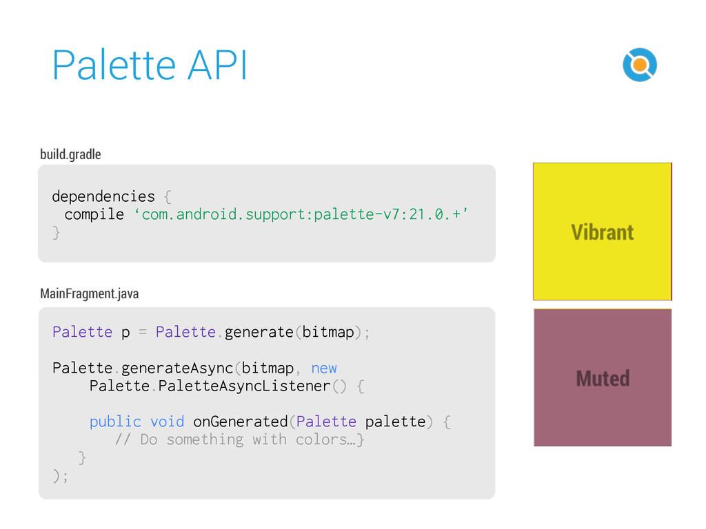 Palette API 27 dependencies { compile 'com.andr...