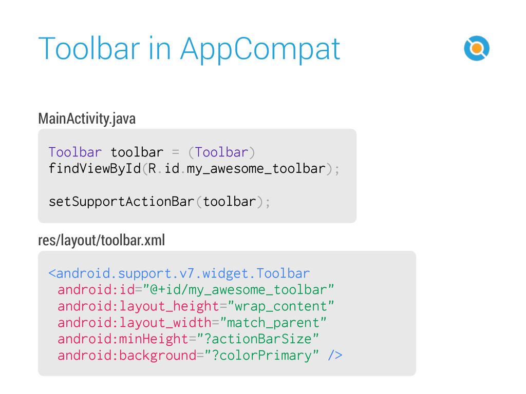 Toolbar in AppCompat 30 Toolbar toolbar = (Tool...