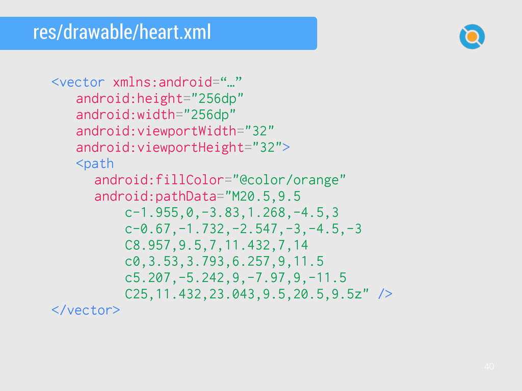 40 res/drawable/heart.xml <vector xmlns:android...