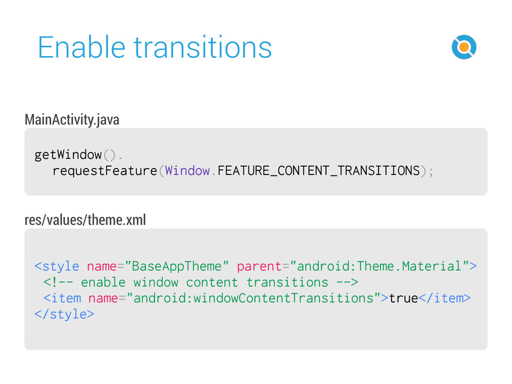 Enable transitions 45 getWindow(). requestFeatu...