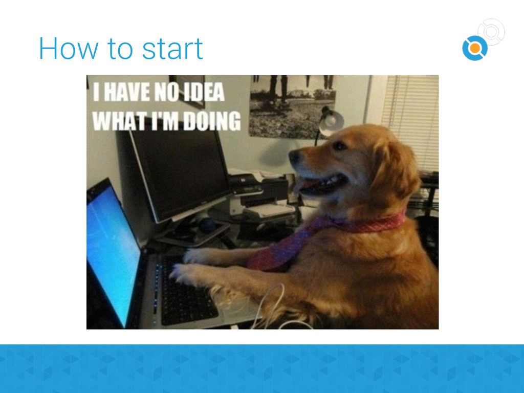How to start