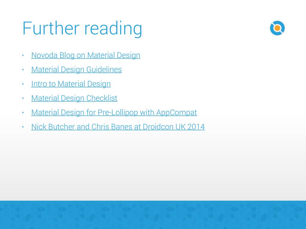 Further reading • Novoda Blog on Material Desig...