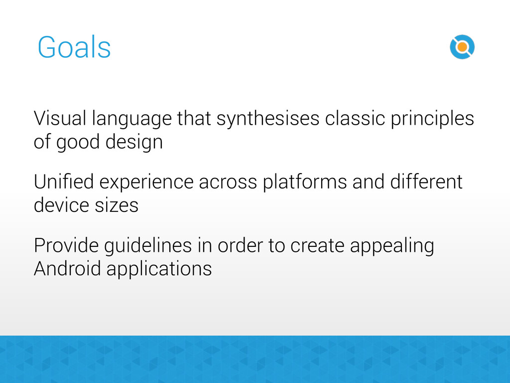 Goals Unified experience across platforms and di...