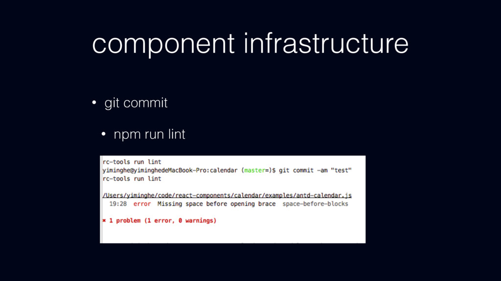 component infrastructure • git commit • npm run...